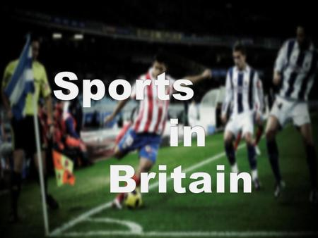 Sports in Britain.