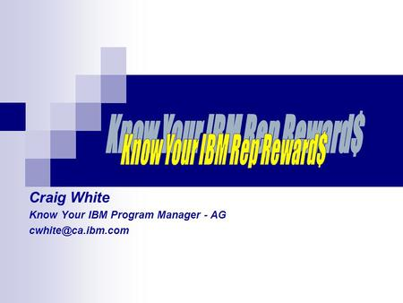 Craig White Know Your IBM Program Manager - AG
