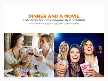 Dinner and a Movie The classic combination of dinner and a movie are two valuable incentives that naturally go great together. These rewards are widely.