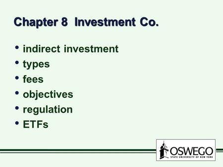 Chapter 8 Investment Co. indirect investment types fees objectives regulation ETFs indirect investment types fees objectives regulation ETFs.