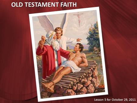 OLD TESTAMENT FAITH Lesson 5 for October 29, 2011.