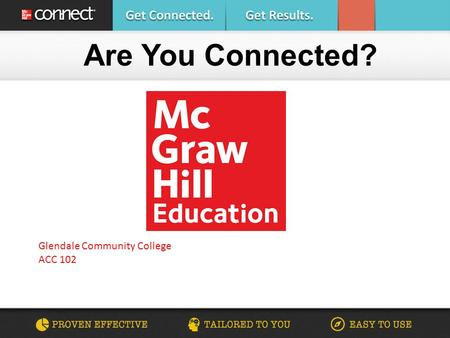 Are You Connected? Glendale Community College ACC 102.