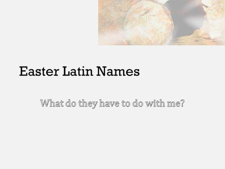 "Easter Latin Names. ROGATE – SIXTH SUNDAY OF EASTER ""Ask"""