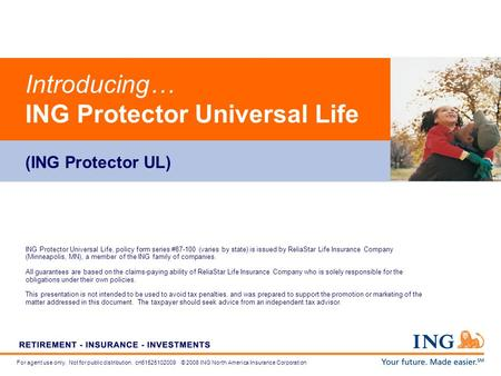 For agent use only. Not for public distribution. cn61525102009 © 2008 ING North America Insurance Corporation Introducing… ING Protector Universal Life.