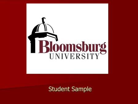 Student Sample Bloomsburg University Website:  Website:  Telephone: (570) 389- 4000.