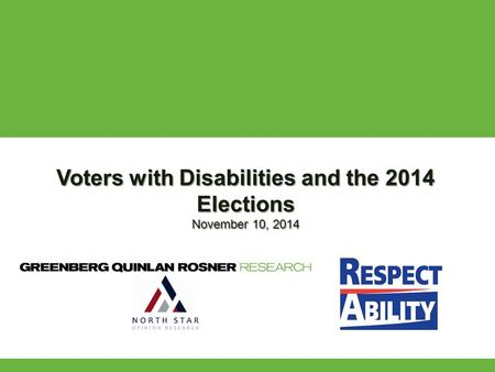 Voters with Disabilities and the 2014 Elections November 10, 2014.