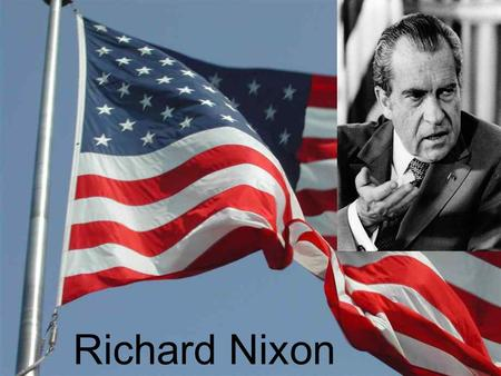 Richard Nixon. Richard Milhous Nixon (January 9, 1913 – April 22, 1994) joined the United States Navy after the attack on Pearl Harbor. He served in the.
