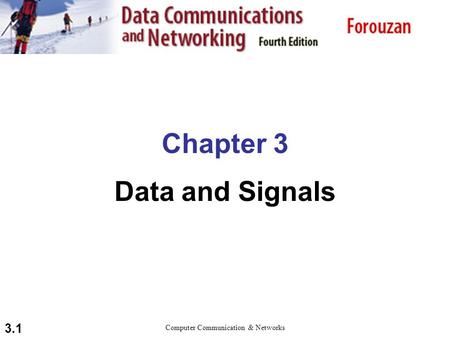 3.1 Chapter 3 Data and Signals Computer Communication & Networks.