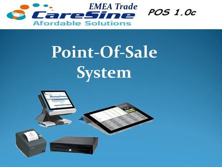Point-Of-Sale System EMEA Trade. CareSine Pos 1.0c A comprehensive Restaurant and Café management system. Fully integrated offering meets small and large.