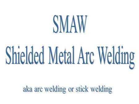 Work to be welded is connected to one side of an electric circuit (the ground cable). A metal electrode is connected to the other side (the electrode.