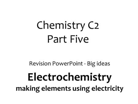 Electrochemistry making elements using electricity
