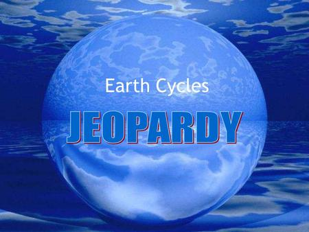 Earth Cycles TechnoStars Lab Houston Academy Earth Cycles Categories Water Cycle Carbon Cycle Nitrogen Cycle WeatherLunar Cycle Life Cycles $100 $200.