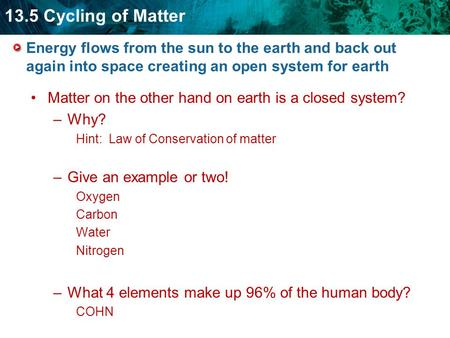 Matter on the other hand on earth is a closed system? Why?