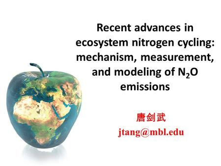 唐剑武 Recent advances in ecosystem nitrogen cycling: mechanism, measurement, and modeling of N 2 O emissions.