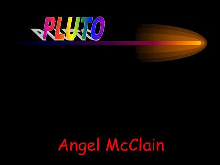 Angel McClain 10 Cold Facts For Pluto 1. Pluto was discovered in 1930. 2. Pluto was named for the Roman god of the under- world. Venetia Burney, an 11.