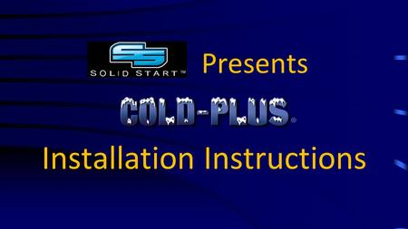 Presents Installation Instructions. Pre-Installation Cold-Plus® installation requires a qualified refrigeration technician –Before installation perform.