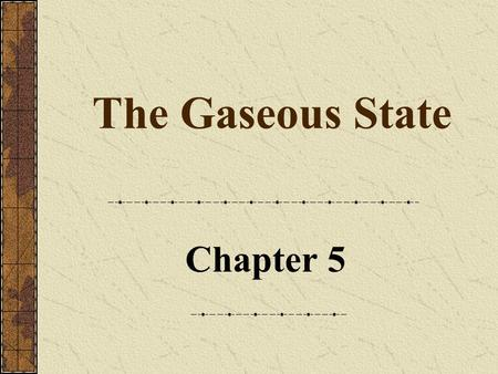 The Gaseous State Chapter 5.