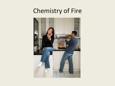 Chemistry of Fire.