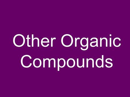 Other Organic Compounds. Hydrocarbon derivatives are organic molecules that contain one or more elements in addition to carbon and hydrogen.