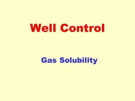 Well Control Gas Solubility.