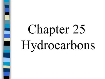 Chapter 25 Hydrocarbons.