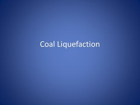 Coal Liquefaction. Coal Combustible black or brownish sediment rock Layer and layer of dead plant remain annually Largest source of energy for electricity.