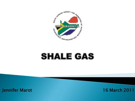 1.What is shale gas? 2.What is good about shale gas? 3.Where is shale gas found? 4.What is the special technology needed for shale gas? 5.What are the.
