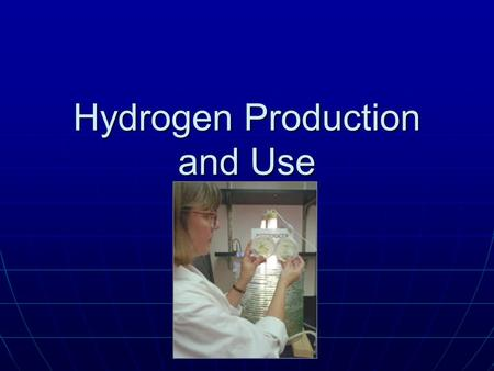 Hydrogen Production and Use. Methods of Hydrogen Production Splitting water (H 2 O) into Splitting water (H 2 O) into Hydrogen (H 2 ) Oxygen (O)