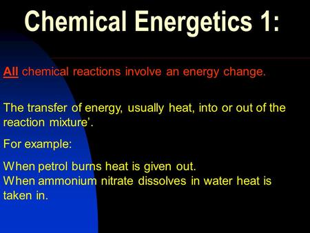 All chemical reactions involve an energy change.