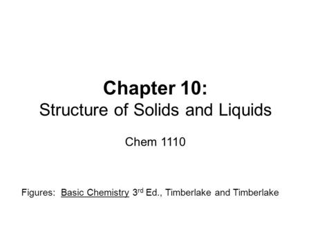 Chapter 10: Structure of Solids and Liquids