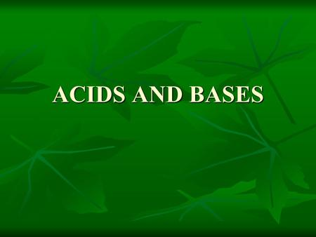 ACIDS AND BASES. COMPARISON Acid – a substance whose water solution Turns litmus paper red Turns litmus paper red Has a sour taste Has a sour taste Neutralizes.