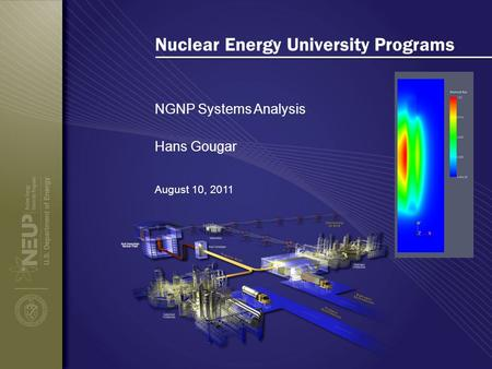 Nuclear Energy University Programs NGNP Systems Analysis August 10, 2011 Hans Gougar.