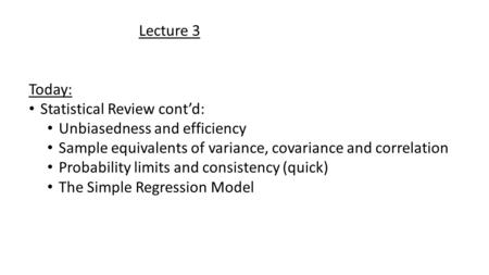 Lecture 3 Today: Statistical Review cont'd: