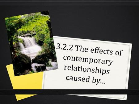 3.2.2 The effects of contemporary relationships caused by…