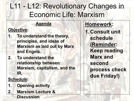 L11 - L12: Revolutionary Changes in Economic Life: Marxism Agenda Objective: 1.To understand the theory, principles, and ideas of Marxism as laid out by.