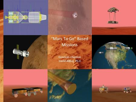 """<strong>Mars</strong> <strong>To</strong> Go"" Based <strong>Missions</strong> Donovan Chipman David Allred, Ph.D."