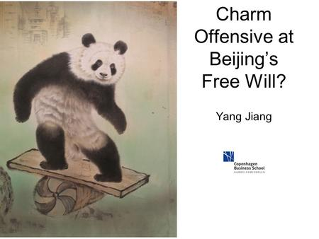 Charm Offensive at Beijing's Free Will? Yang Jiang.