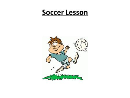 Soccer Lesson. Name ___________________________ Period ___________________________ Date ____________________________ FIELD DIAGRAM 1. Side Line 2. Forwards.