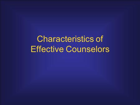 Characteristics of Effective Counselors