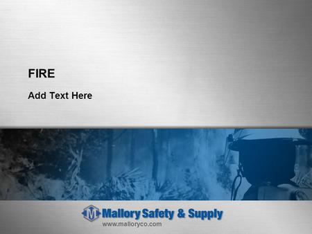 Www.malloryco.com FIRE Add Text Here. www.malloryco.com CLEANROOM Add Text Here.