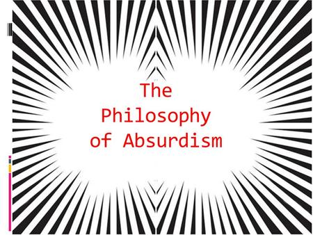 The Philosophy of Absurdism.  Albert Camus was born in Mondovi, Algeria on November 7, 1913.  Within a year of Camus's birth, his father died in Europe.