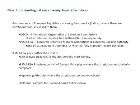 New European Regulations covering Investable Indices Two new sets of European Regulations covering Benchmarks (Indices) where there are investment products.