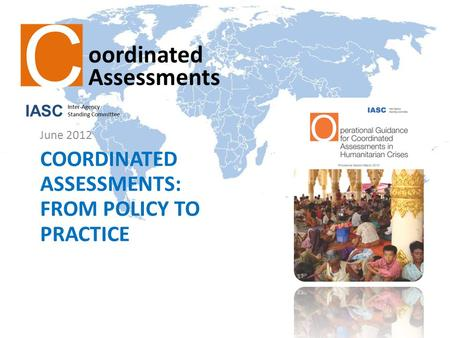COORDINATED ASSESSMENTS: FROM POLICY TO PRACTICE June 2012.