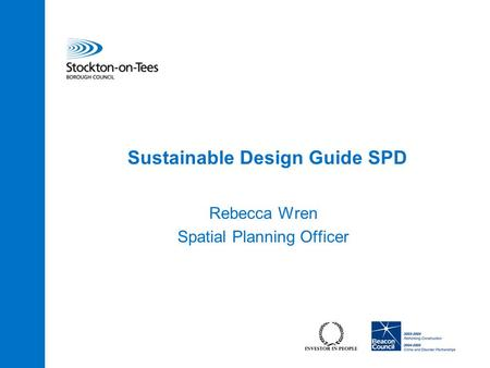 Sustainable Design Guide SPD Rebecca Wren Spatial Planning Officer.