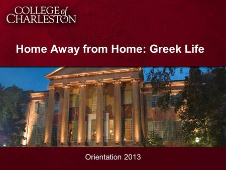 Home Away from Home: Greek Life Orientation 2013.