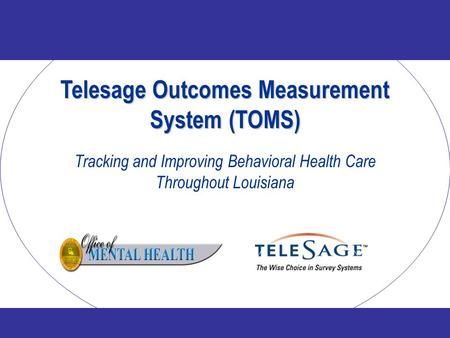 Telesage Outcomes Measurement System (TOMS)