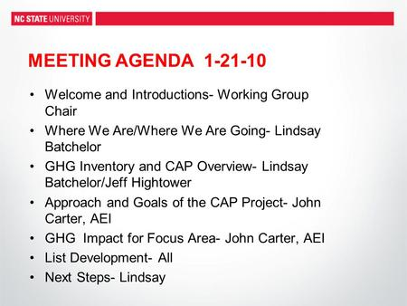 Welcome and Introductions- Working Group Chair Where We Are/Where We Are Going- Lindsay Batchelor GHG Inventory and CAP Overview- Lindsay Batchelor/Jeff.