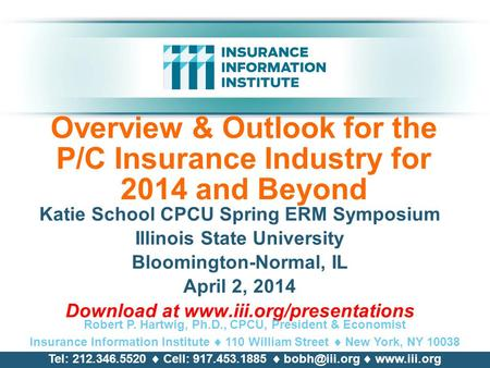 Overview & Outlook for <strong>the</strong> P/C Insurance Industry for 2014 <strong>and</strong> Beyond