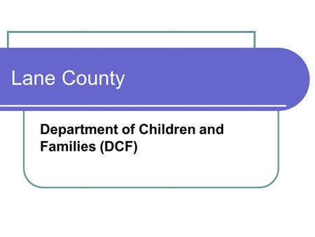 Lane County Department of Children and Families (DCF)