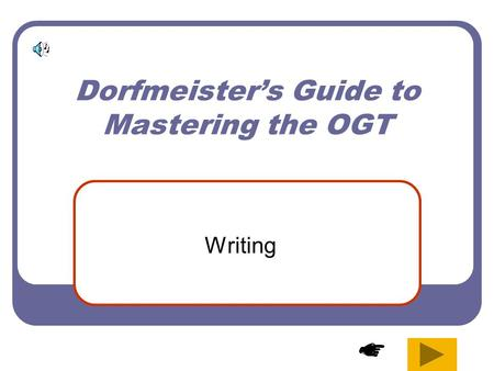 Dorfmeister's Guide to Mastering the OGT Writing.